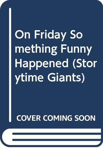 9780050045640: On Friday Something Funny Happened (Storytime Giants)