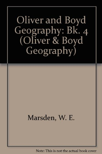 9780050045930: Oliver and Boyd Geography: Bk. 4 (Oliver & Boyd Geography)