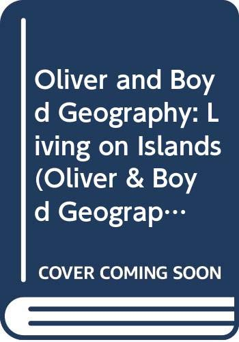9780050050231: Oliver and Boyd Geography: Living on Islands (Oliver & Boyd geography)