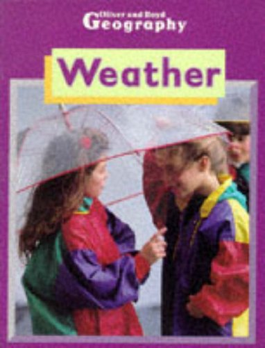 9780050050255: Oliver and Boyd Geography: Weather (Oliver & Boyd Geography)