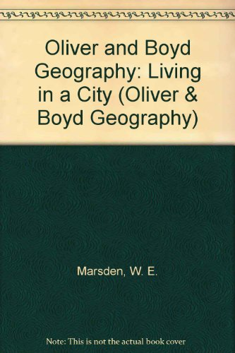 9780050050293: Oliver and Boyd Geography: Living in a City (Oliver & Boyd geography)