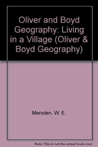 9780050050354: Oliver and Boyd Geography: Living in a Village (Oliver & Boyd geography)