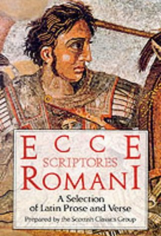 9780050050422: Ecce Scriptores Rommani: A Selection of Latin Prose and Verse (Ecce Romani)