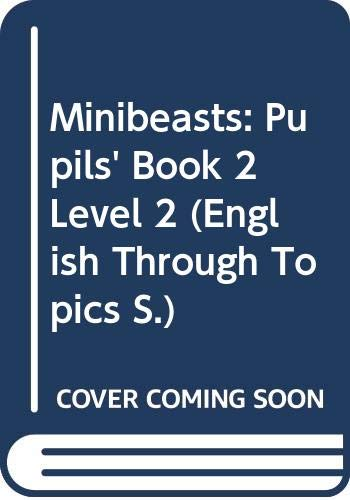 9780050050514: Minibeasts: Pupils' Book 2 Level 2 (English Through Topics)