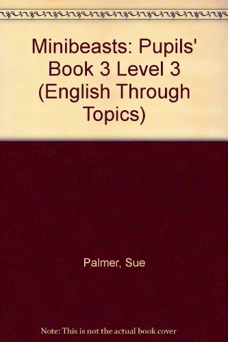 9780050050552: Minibeasts: Pupils' Book 3 Level 3 (English Through Topics)