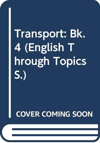 9780050050583: Transport: Bk. 4 (English Through Topics)