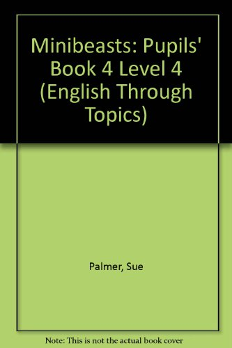9780050050590: Minibeasts: Pupils' Book 4 Level 4 (English Through Topics)
