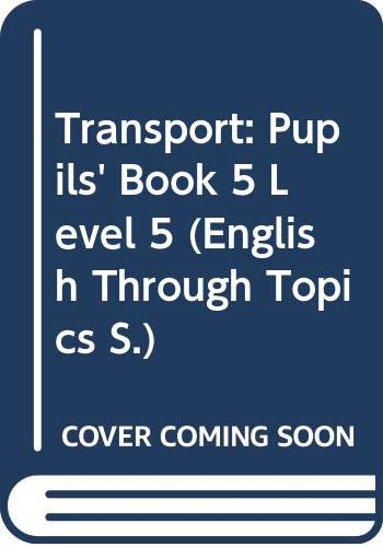 9780050050620: Transport: Pupils' Book 5 Level 5 (English Through Topics)
