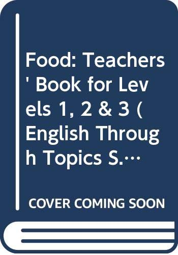 9780050050651: Food: Teachers' Book for Levels 1, 2 & 3 (English Through Topics)
