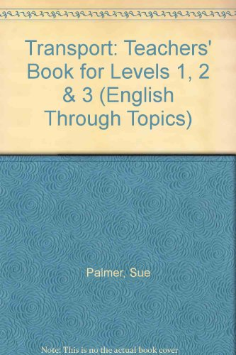 9780050050668: Transport: Teachers' Book for Levels 1, 2 & 3 (English Through Topics)