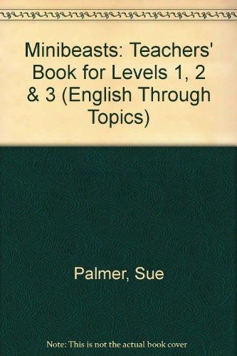 9780050050675: Minibeasts: Teachers' Book for Levels 1, 2 & 3 (English Through Topics)