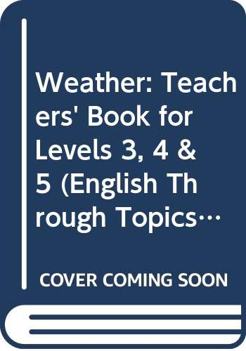 9780050050682: Weather: Teachers' Book for Levels 3, 4 & 5 (English Through Topics)
