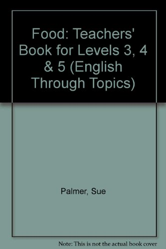 9780050050699: Food: Teachers' Book for Levels 3, 4 & 5 (English Through Topics)