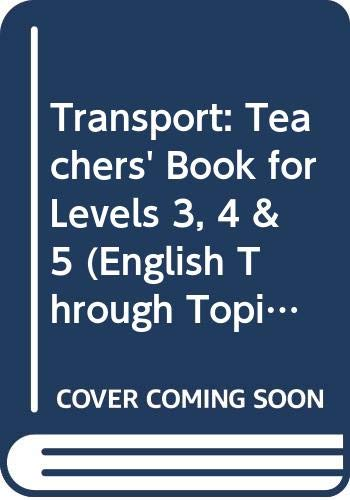 9780050050705: Transport: Teachers' Book for Levels 3, 4 & 5 (English Through Topics)
