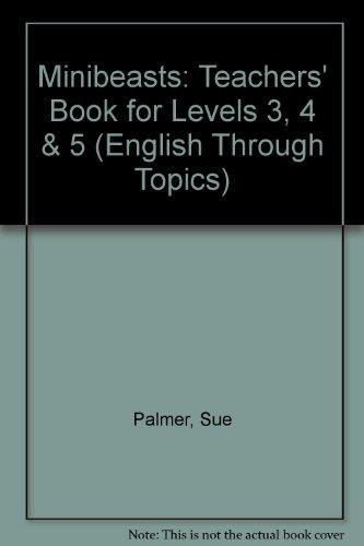 9780050050712: Minibeasts: Teachers' Book for Levels 3, 4 & 5 (English Through Topics)