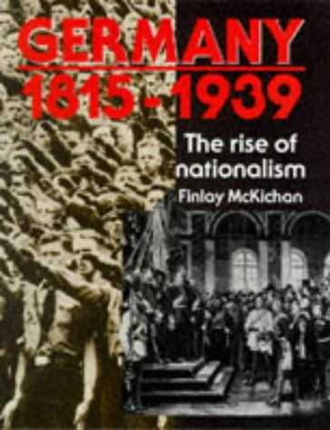 9780050050811: Germany, 1815-1939: The Rise of Nationalism (Higher Grade History)