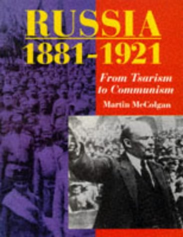 9780050050873: Russia, 1881-1921: From Tsarism to Communism (Higher Grade History)