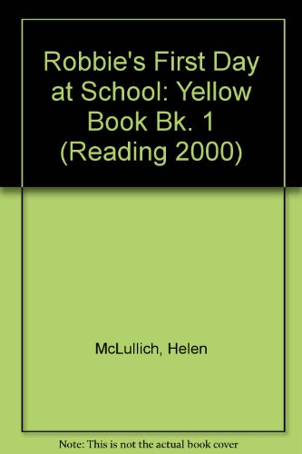 9780050051320: Robbie's First Day at School: Yellow Book Bk. 1 (Reading 2000)