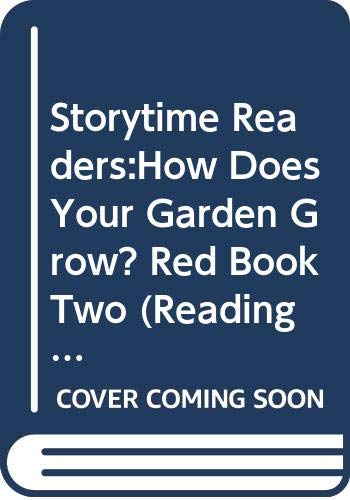 9780050051436: How Does Your Garden Grow ?: Red Book Bk. 2 (Reading 2000 Storytime)
