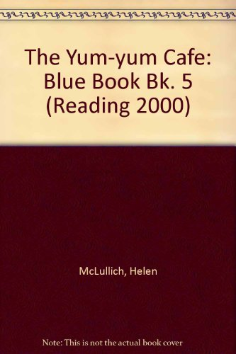 9780050051542: Storytime Readers:The Yum-Yum Cafe Blue Book Five (Reading 2000) (Bk. 5)