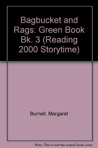 9780050051559: Bagbucket and Rags: Green Book Bk. 3 (Reading 2000 Storytime)