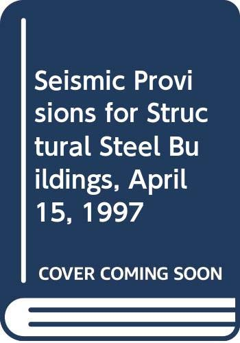9780050061299: Seismic Provisions for Structural Steel Buildings, April 15, 1997