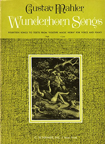 9780050276709: Wunderhorn Songs 14 Songs to Texts from Youth's Magic Horn for Voice and Piano (High)