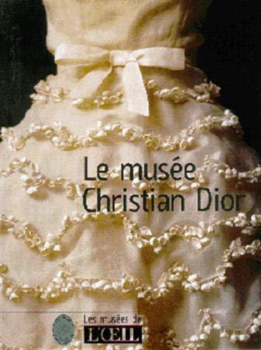 9780050760048: Le Musée Christian Dior (Hors série de la revue L'Œil)