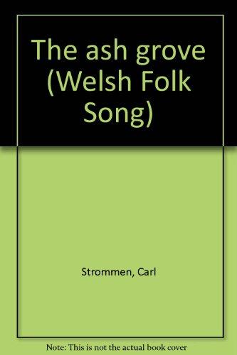 9780051462286: The ash grove (Welsh Folk Song)