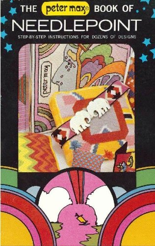 9780051509288: Peter Max Book Of Needlepoint - Step-by-step Instructions For Dozens Of Designs