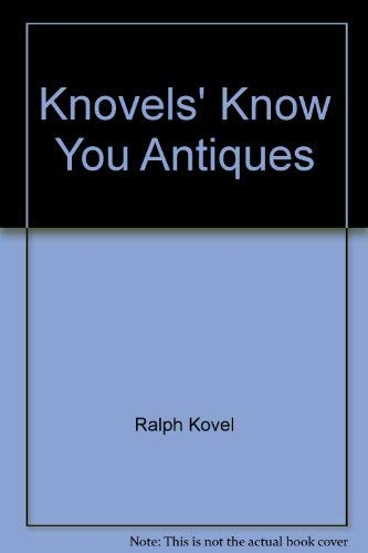 9780051757863: Kovel's Know Your Antiques