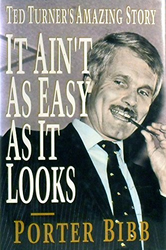 9780051759324: It Ain't As Easy As It Looks: Ted Turner's Amazing Story (Hardcover)