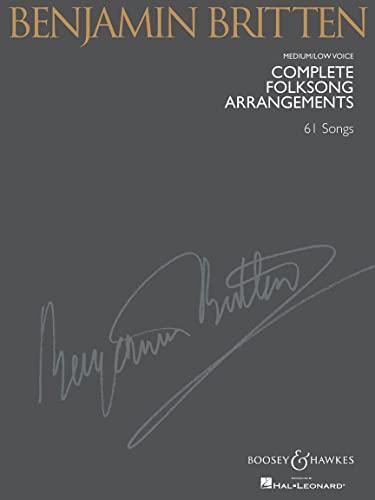 9780051933755: BOOSEY & HAWKES BRITTEN B. - COMPLETE FOLKSONG ARRANGEMENTS - MEDIUM OR LOW VOICE AND PIANO Partition classique Vocale - chorale Choeur et ensemble vocal