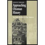 9780052166480: Approaching Ottoman History: An Introduction to the Sources