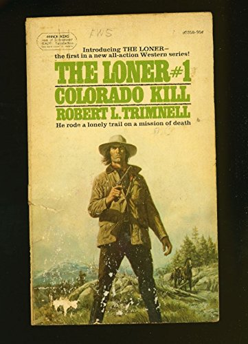 9780053295356: The Loner No. 1: Colorado Kill