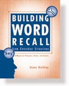 9780055412287: Building Word Recall from Everyday Situations: A Manual for Therapist, Clients, and Family