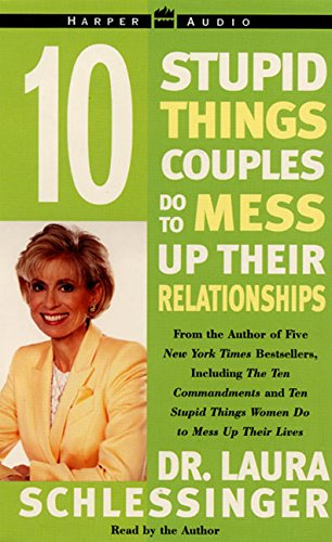 9780060000554: Ten Stupid Things Couples Do To Mess Up Their Relationships
