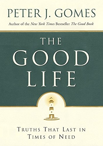 9780060000752: The Good Life: Truths That Last in Times of Need