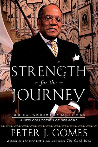 Strength for the Journey: Biblical Wisdom for Daily Living (9780060000776) by Gomes, Peter J