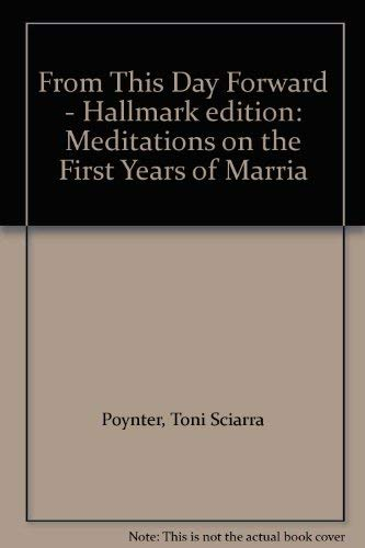 9780060000899: From This Day Forward - Hallmark edition: Meditations on the First Years of Marria
