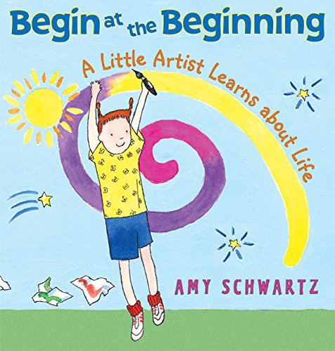9780060001117: Begin at the Beginning: A Little Artist Learns about Life
