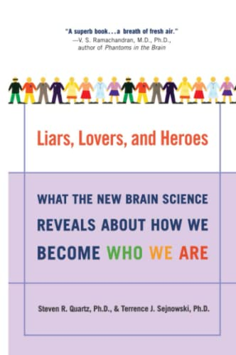 9780060001490: Liars, Lovers, and Heroes: What the New Brain Science Reveals About How We Become Who We Are