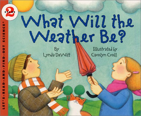9780060001735: What Will the Weather Be (Let's-Read-and-Find-Out Science)