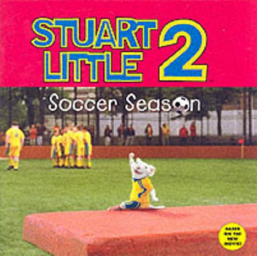9780060001858: Stuart Little 2: Soccer Season