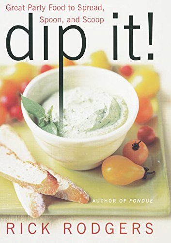 9780060002237: Dip It! Great Party Food to Spread, Spoon, and Scoop