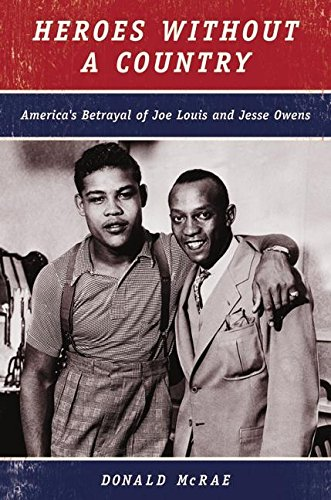 9780060002282: Heroes Without a Country: America's Betrayal of Joe Louis and Jesse Owens