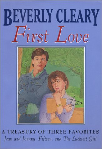 9780060002473: Beverly Cleary First Love Treasury Three Complete Novels