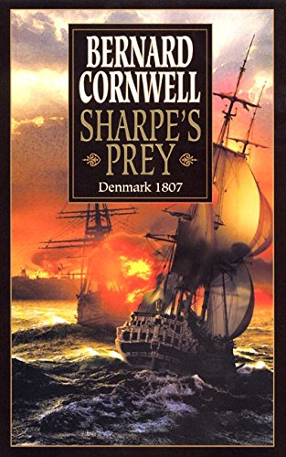 9780060002527: Sharpe's Prey: Richard Sharpe & the Expedition to Denmark, 1807 (Richard Sharpe's Adventure Series #5)