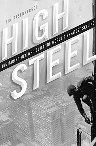 9780060004347: High Steel: The Daring Men Who Built the World's Greatest Skyline