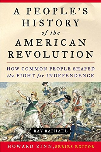 9780060004408: A People's History of the American Revolution: How Common People Shaped the Fight for Independence